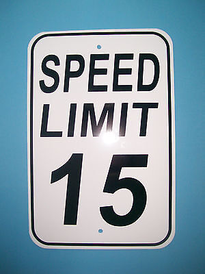 Speed Limit 15 MPH Sign New 12X18 Aluminum Road and Street Sign No Rust DOT