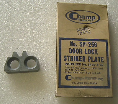 Champ SP25 Door Striker Plate 1957-1960 Ford Mercury Edsel Right Front and Rear