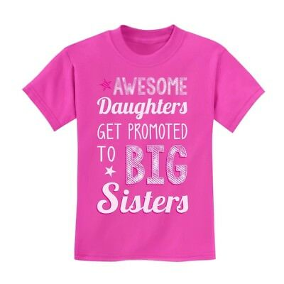 AWESOME Daughters Get Promoted To Big Sisters Gift Idea Kids T-Shirt Sibling
