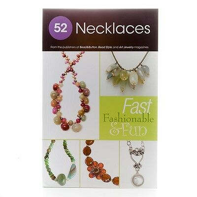 52 Necklaces | Fast Fashionable & Fun Necklaces Jewellery Making Book (G72/3)