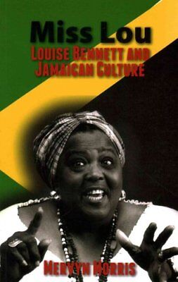 Miss Lou Louise Bennett and Jamaican Culture by Mervyn Morris 9781908493972