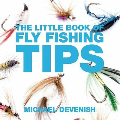 The Little Book of Fly Fishing Tips by Michael Devenish (Paperback, 2011)