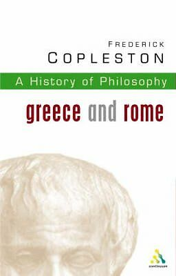 History of Philosophy: Vol 1: Greece and Rome by Frederick C. Copleston...