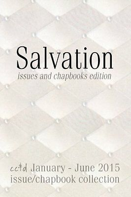 Salvation (issue & chapbooks edition): cc&d January-June 2015 collection book