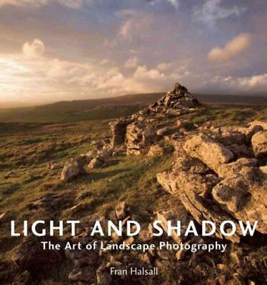 Light and Shadow: The Art of Landscape Photography by Fran Halsall...