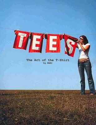 Tees: The Art of the T-Shirt by Maki (Paperback, 2009)