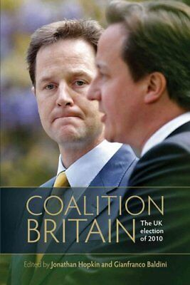 Coalition Britain: The UK Election of 2010 by Manchester University Press...