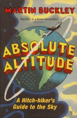 Absolute Altitude: A Hitch-hiker's Guide to the Sky(Paperback Book)Mart-VG