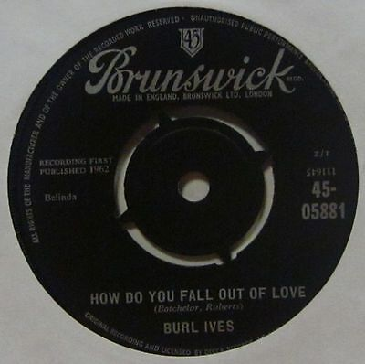 """Burl Ives(7"""" Vinyl)How Do You Fall Out Of Love-Brunswick-5881-UK-Ex/Ex"""
