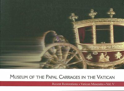 Museum of the Papal Carriages in the Vatican: Recent Restorations of the Vatican