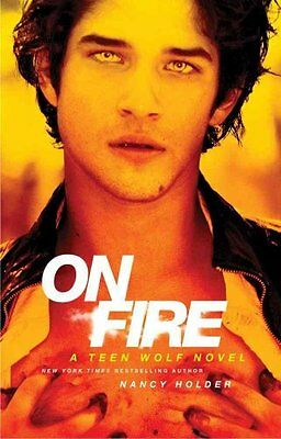 On Fire: A Teen Wolf Novel by Nancy Holder 9781451674477 (Paperback, 2012)