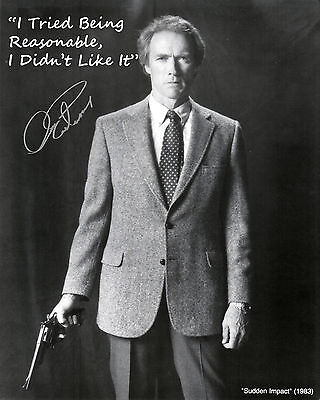 """Eastwood Clint """"Sudden Impact"""" Autographed Copy-A Quote I Tried Being Reasonable"""