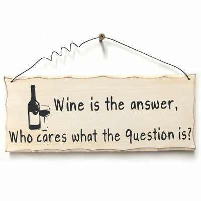 Wine is the Answer Funny Sign Wall Art Plaque Humourous 25cm