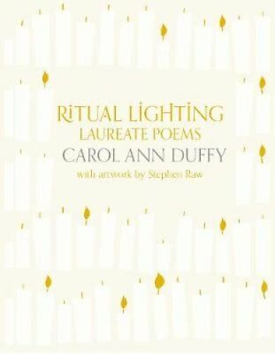 Ritual Lighting Laureate Poems by Carol Ann Duffy 9781447274506 (Hardback, 2014)