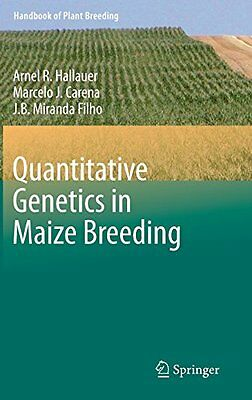 NEW Quantitative Genetics in Maize Breeding (Handbook of Plant Breeding)