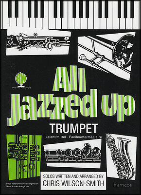 All Jazzed Up Trumpet Sheet Music Book Only by Chris Wilson-Smith