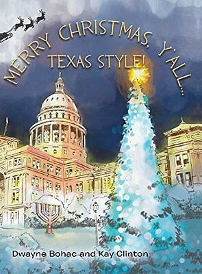 NEW Merry Christmas, Y'all...Texas Style! by Dwayne Bohac