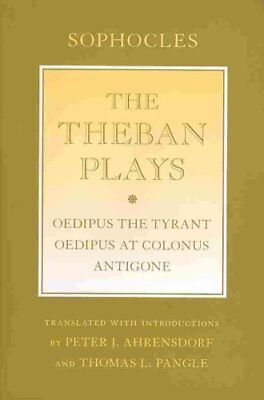 The Theban Plays: Oedipus the Tyrant;  Oedipus at Colonus ;  Antigone by...
