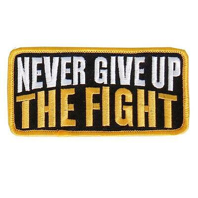 Never Give Up  EMBROIDERED 4 INCH IRON ON MC BIKER  PATCH