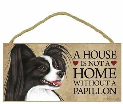 "House is Not a Home without a Papillon Wood Sign Plaque Dog 10"" x 5"" blackwhite"