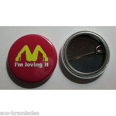I'm loving it - Button 25mm - Spruch Kult Lustig