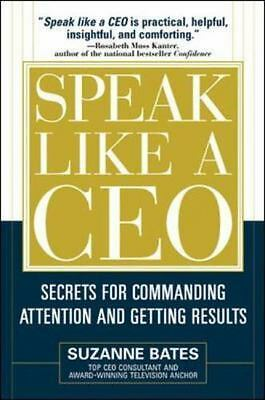 Speak Like a CEO: Secrets for Commanding Attention and Getting Results  LikeNew