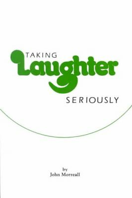 Taking Laughter Seriously by John Morreall (Paperback, 1983)
