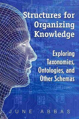 Structures for Organizing Knowledge: Exploring Taxonomies, Ontologies, and...