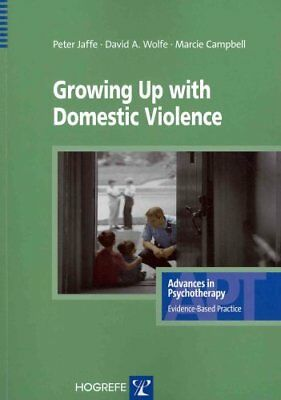 Growing Up with Domestic Violence by David A. Wolfe, Peter G. Jaffe, Marcie...