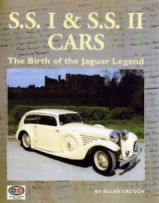 SSI and SSII Cars: The Birth of the Jaguar Legend by Allan Crouch (Hardback,...