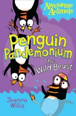 Penguin Pandemonium - The Wild Beast by Jeanne Willis (Paperback, 2013)
