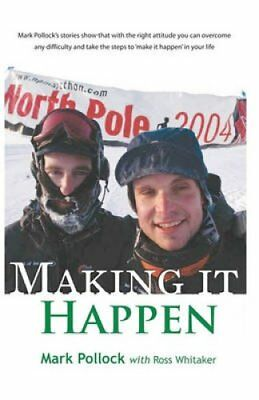 Making It Happen by Mark Pollock (Paperback / softback, 2010)