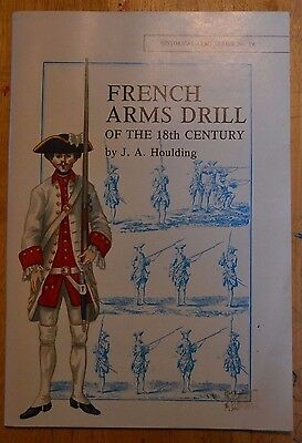 French Arms Drill of 18th Century Houlding Museum Restoration Pamphlet 1988
