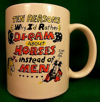 "COWGIRL Humor MUG ""10 Reasons Why I Dream About HORSES Instead of Men"" 1995"