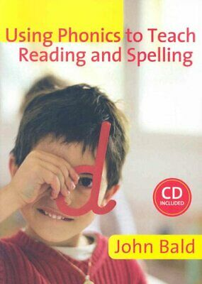 Using Phonics to Teach Reading and Spelling by John Bald (Paperback, 2007)