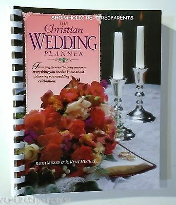 THE CHRISTIAN WEDDING PLANNER by RUTH MUZZY & R. KENT HUGHES- TYNDALE – NEW $20