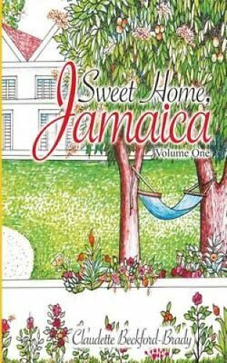 Sweet Home, Jamaica: Volume One by Claudette Beckford-Brady (Paperback /...
