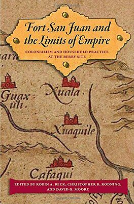 Fort San Juan and the Limits of Empire: Colonialism and Household Practice at th