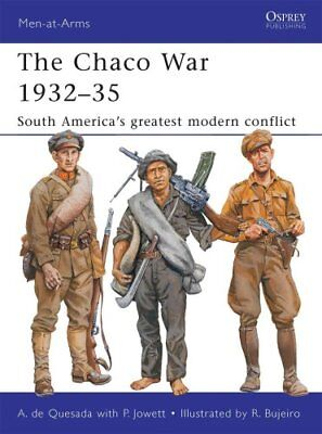 The Chaco War 1932-35: South America's Greatest Modern Conflict by Alejandro...