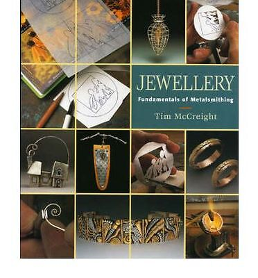 Jewellery : Fundamentals of Metalsmithing by Tim McCreight