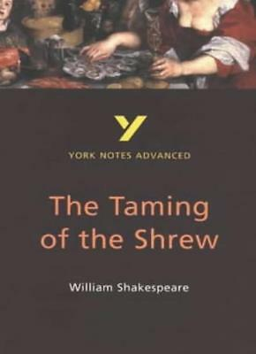 York Notes Advanced: The Taming of the Shrew By Rebecca Warren
