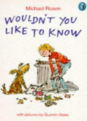 Wouldn't You Like to Know (Puffin Books) By Michael Rosen, Quentin Blake