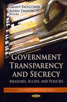 Government Transparency & Secrecy: Measures, Access & Policies by Nova...