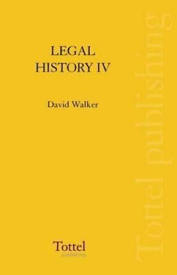 Legal History of Scotland: The Seventeenth Century: v. 4 by David M. Walker...