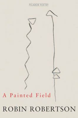 A Painted Field by Robin Robertson (Paperback, 1997)