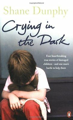 Crying in the Dark By Shane Dunphy. 9780141031354