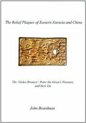 The Relief Plaques of Eastern Eurasia and China: The 'Ordos Bronzes,' Peter the