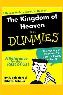 The Kingdom of Heaven for Dummies: Understanding the 12 Gates of Jerusalem (1st