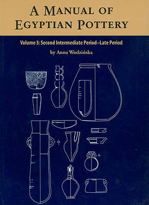 A Manual of Egyptian Pottery Volume 3: Second Intermediate Through Late Period (