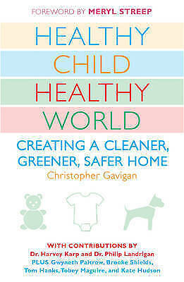 NEW Healthy Child Healthy World: Creating a Cleaner, Greener, Safer Home